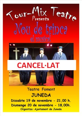 Cancel·lat el musical 'Nou de Trinca'