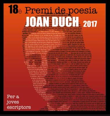 El proper dia 31 de gener de 2017 finalitza el termini per a la presentació de les obres aspirants al premi Joan Duch de Poesia per a joves escriptors.