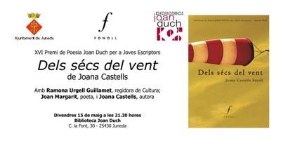 """Juneda presenta el divendres l'obra guanyadora del Premi de Poesia Joan Duch, """"Dels sécs del vent"""", de Joana Castells"""